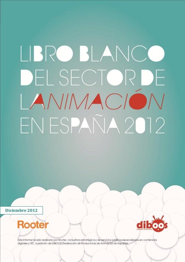rnet           2012               [LIBRO BLANCO DEL SECTOR               DE LA ANIMACIÓN EN ESPAÑA               2012]   D...