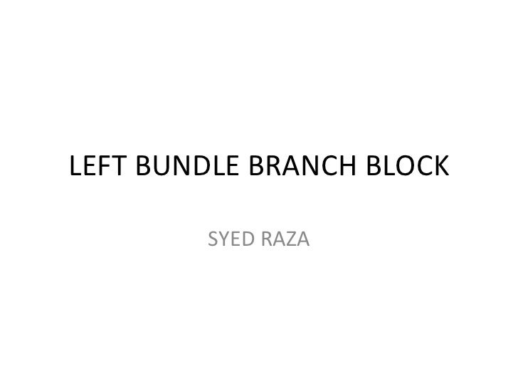 LEFT BUNDLE BRANCH BLOCK SYED RAZA
