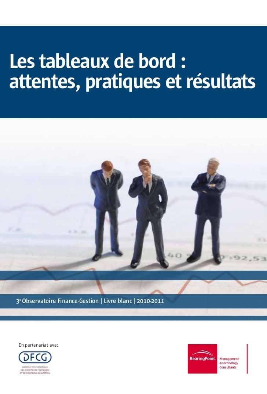 Les tableaux de bord :attentes, pratiques et résultats3e Observatoire Finance-Gestion | Livre blanc | 2010-2011 En partena...
