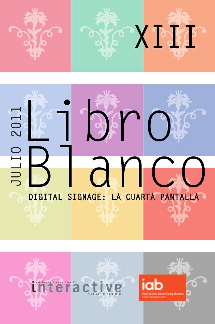 XIII      LibroJULIO 2011      Blanco DIGITAL SIGNAGE: LA CUARTA PANTALLA              revista de   la comunicación       ...