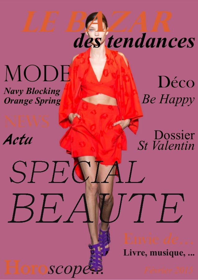 LE BAZAR des tendances MODE Navy Blocking Orange Spring Horoscope... Février 2015 News Actu Déco Be Happy Envie de… Livre,...