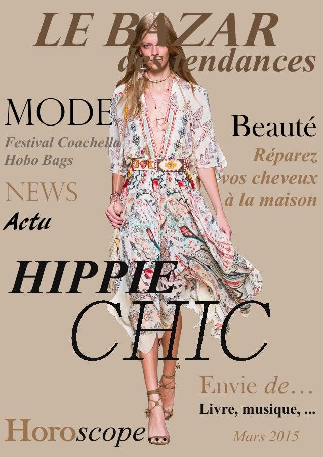 LE BAZAR des tendances MODE Festival Coachella Hobo Bags Horoscope... Mars 2015 News Actu Beauté Envie de… Livre, musique,...