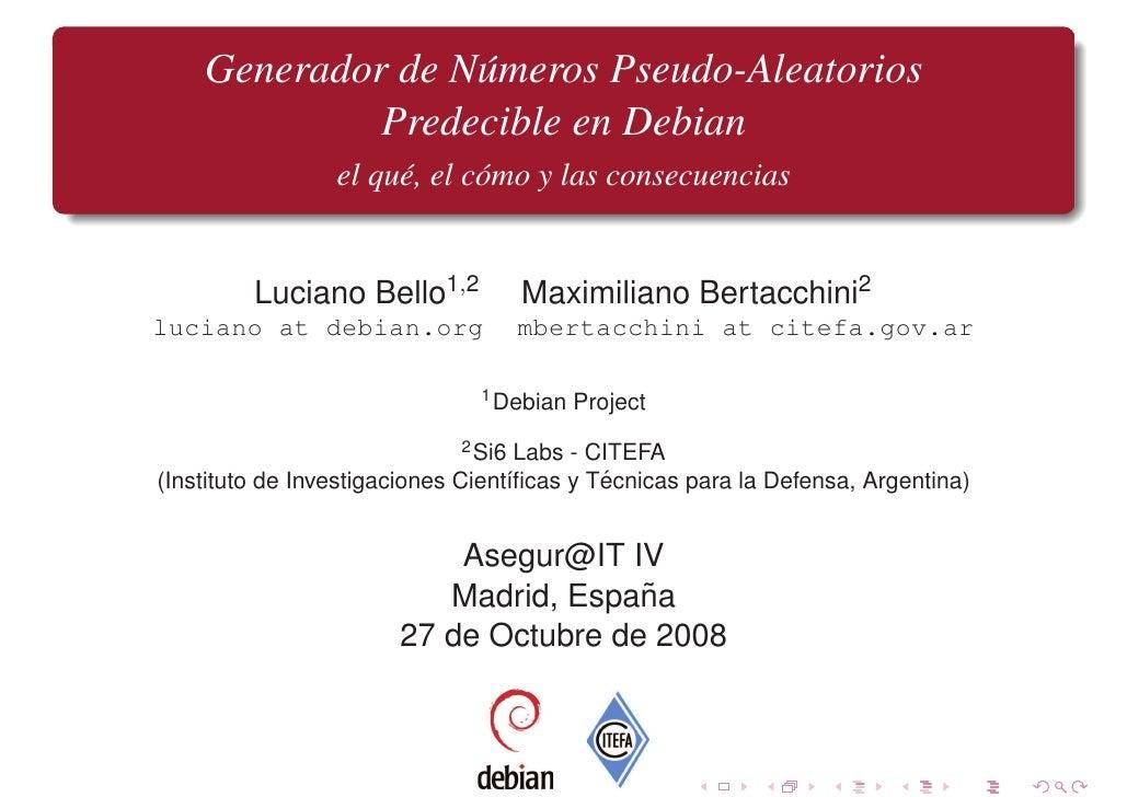 Generador de N´ meros Pseudo-Aleatorios                   u              Predecible en Debian                  el qu´ , el...