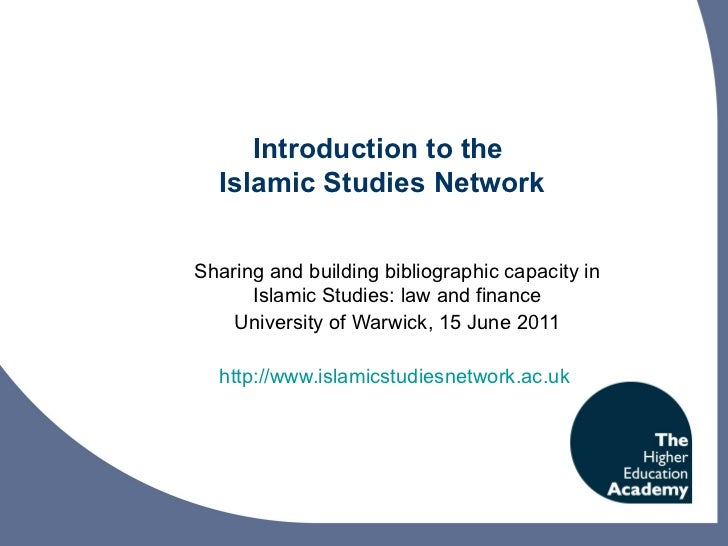 Introduction to the  Islamic Studies Network Sharing and building bibliographic capacity in Islamic Studies: law and finan...