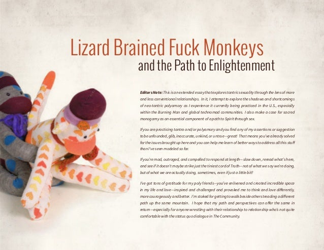 Lizard Brained Fuck Monkeys  and the Path to Enlightenment Editors Note: This is an extended essay that explores tantric s...
