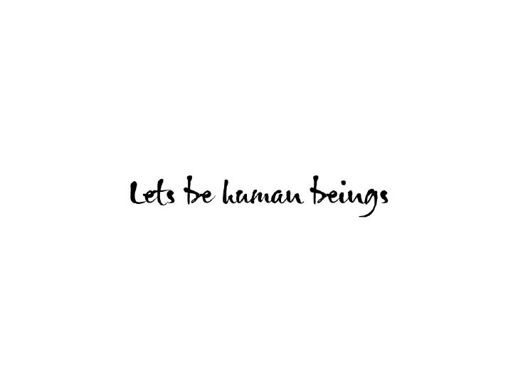 lets be human beings