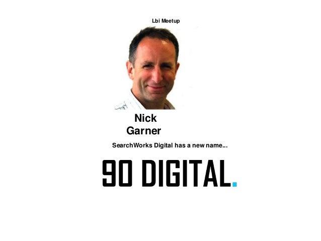 Lbi Meetup Nick Garner SearchWorks Digital has a new name...