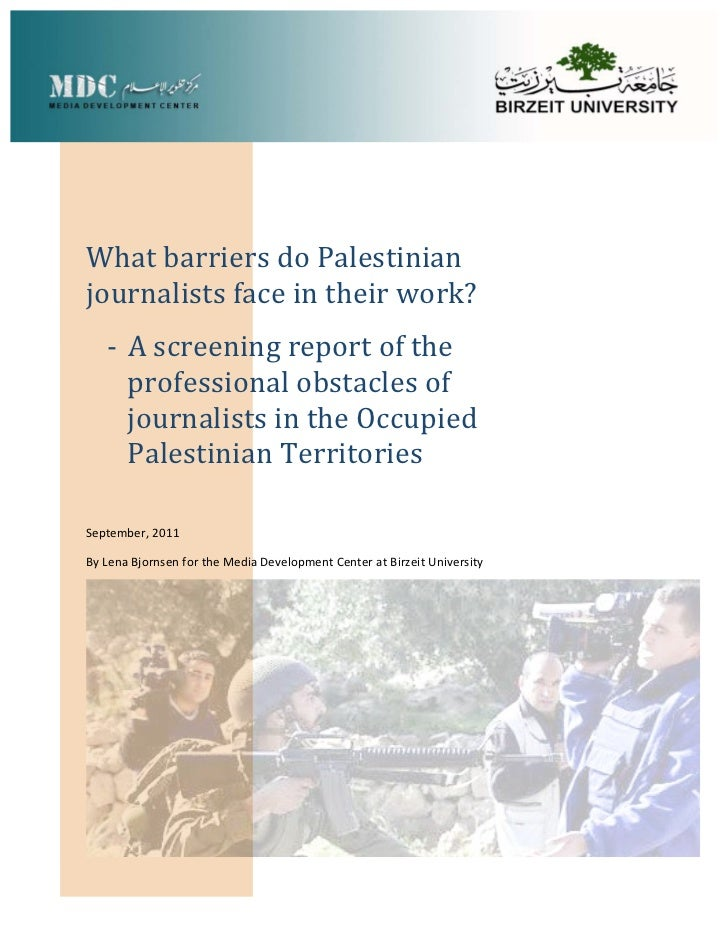 What barriers do Palestinian journalists face in their work?   ‐ A screening report of the      professional obstacles of ...