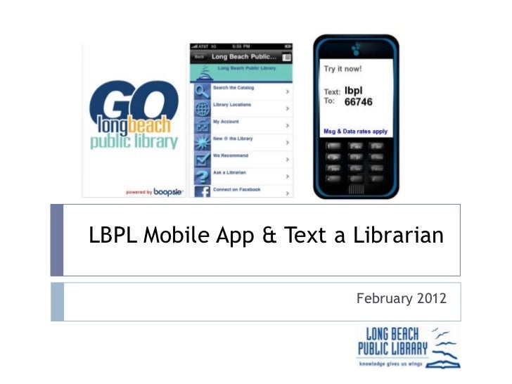 LBPL Mobile App & Text a Librarian                         February 2012