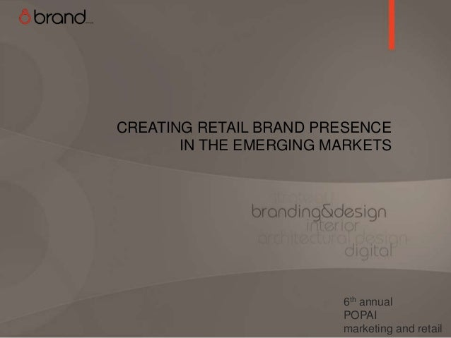 Creating Retail Brand Presence in the Emerging Markets