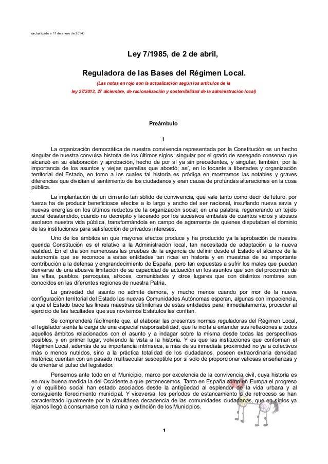 (actualizado a 11 de enero de 2014)  Ley 7/1985, de 2 de abril, Reguladora de las Bases del Régimen Local. (Las notas en r...