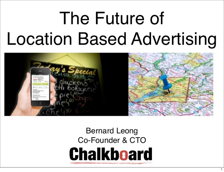 The Future ofLocation Based Advertising          Bernard Leong        Co-Founder & CTO                             1