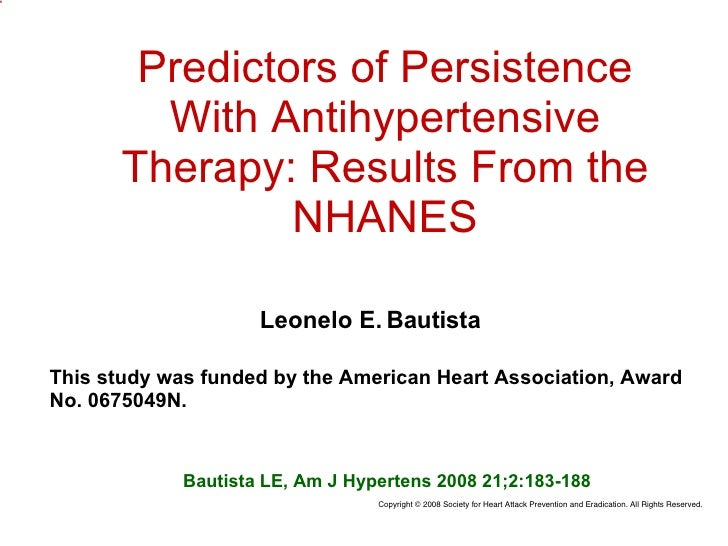 Predictors of Persistence With Antihypertensive Therapy: Results From the NHANES Leonelo E. Bautista This study was funded...