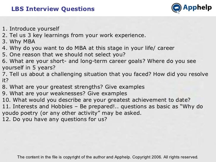 LBS Interview Questions The content in the file is copyright of the author and Apphelp. Copyright 2006. All rights reserve...