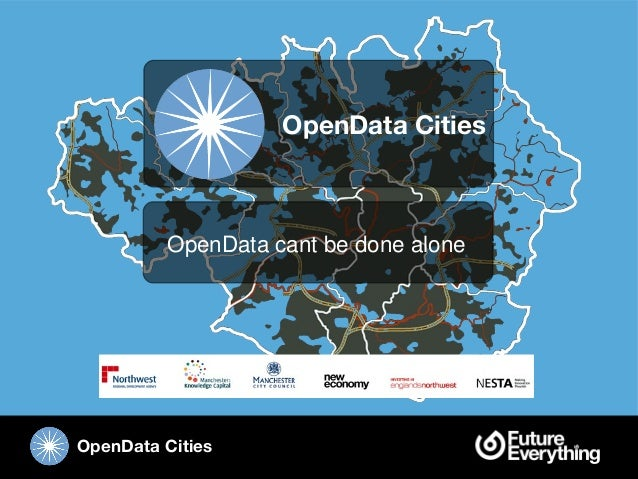 OpenData Cities OpenData Cities OpenData cant be done alone