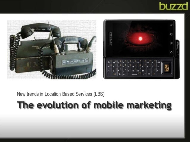 The evolution of mobile marketing New trends in Location Based Services (LBS)