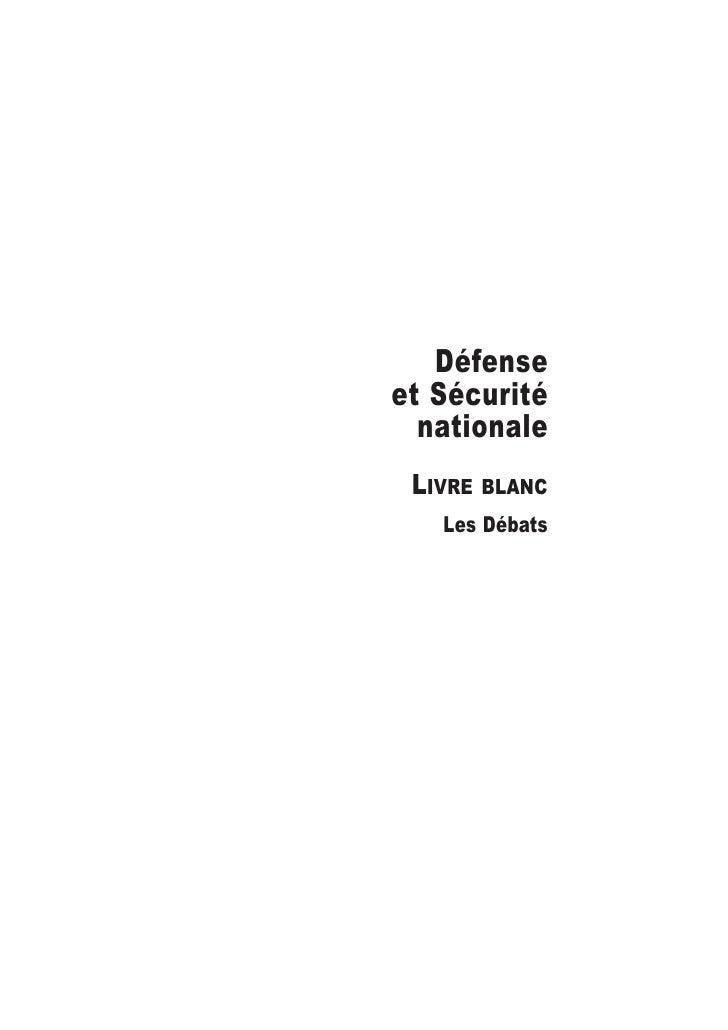Défense et Sécurité   nationale  LIVRE BLANC    Les Débats