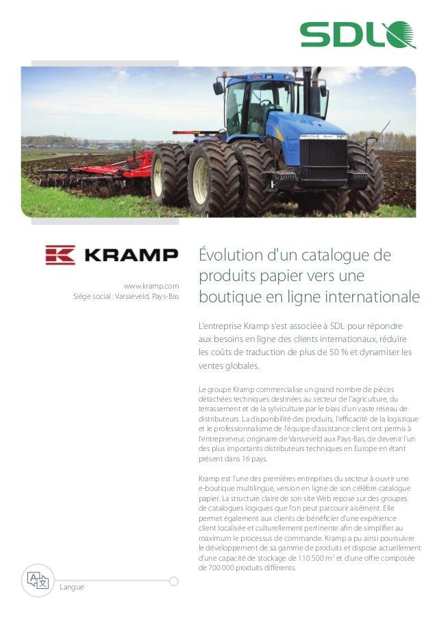 Évolution d'un catalogue de produits papier vers une boutique en ligne internationale L'entreprise Kramp s'est associée à ...
