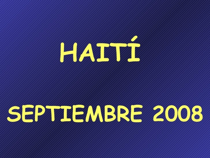 HAITÍ  SEPTIEMBRE 2008