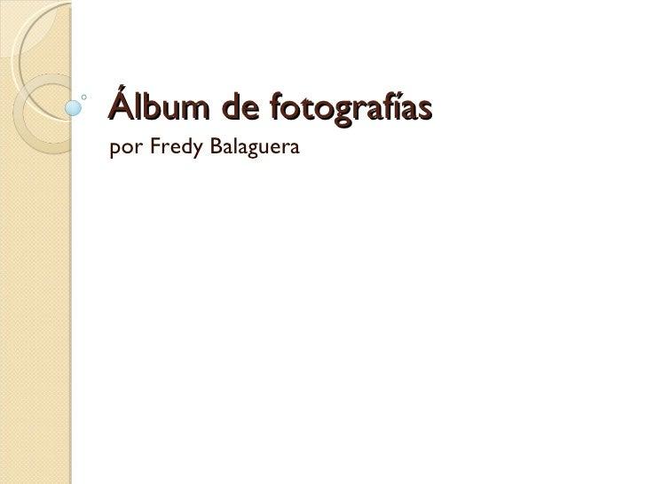 Álbum de fotografías por Fredy Balaguera