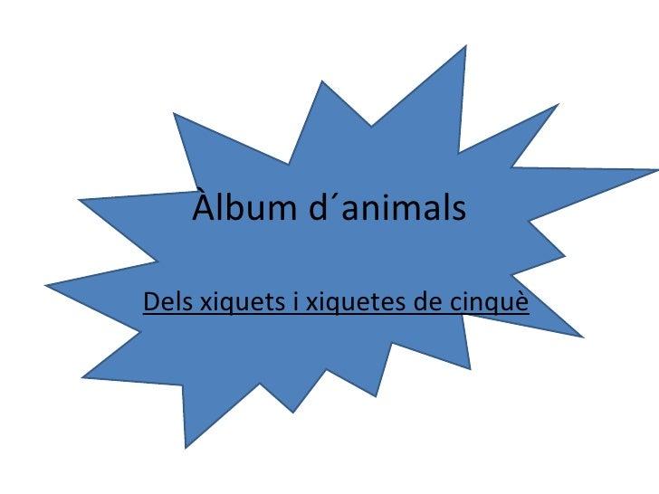 Àlbum d´animals Dels xiquets i xiquetes de cinquè