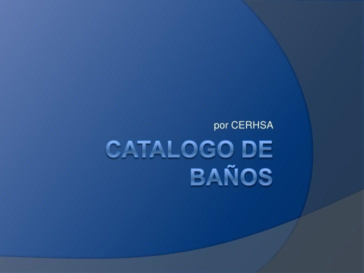 Catalogo De Baños<br />por CERHSA<br />