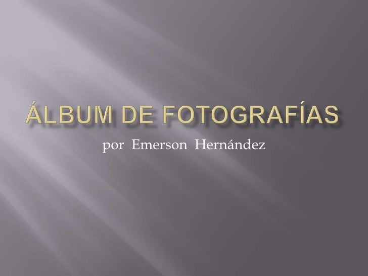 Álbum de fotografías<br />por  Emerson  Hernández<br />