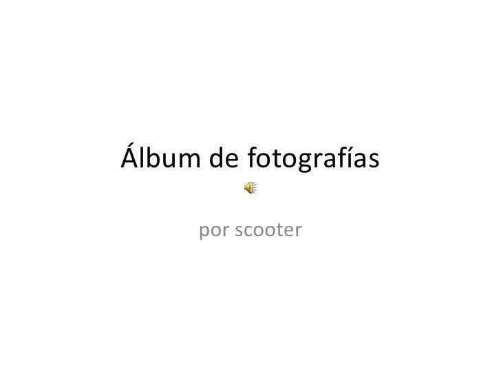 Álbum de fotografías<br />por scooter<br />