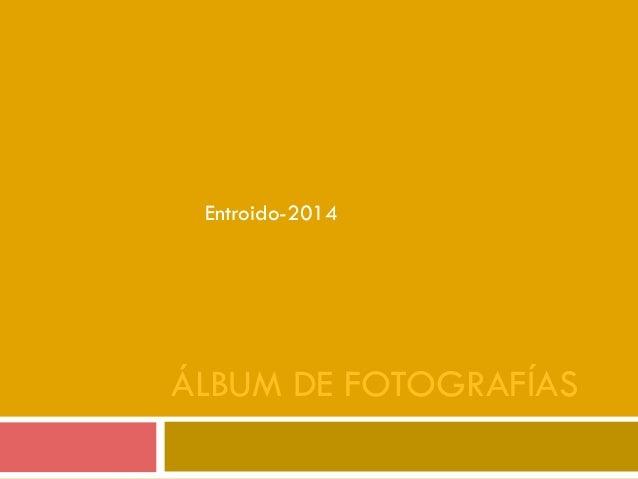 ÁLBUM DE FOTOGRAFÍAS Entroido-2014