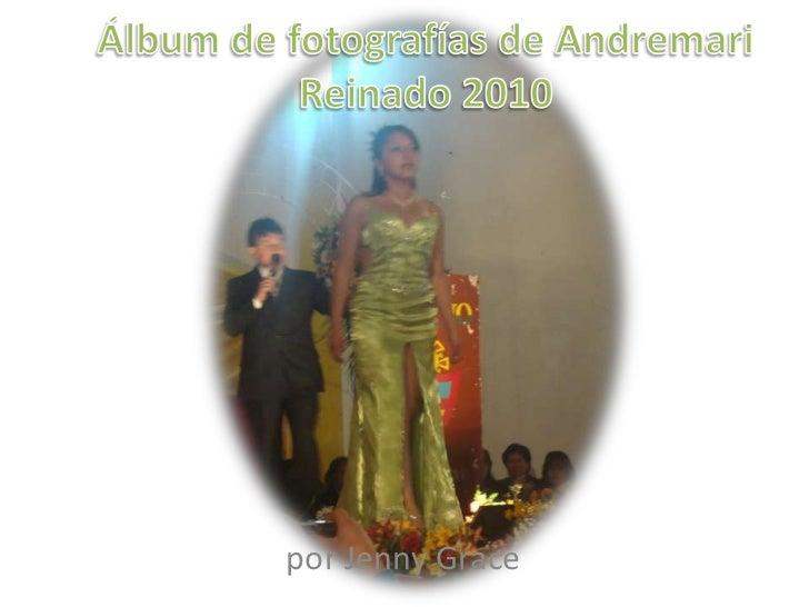 Álbum de fotografías de AndremariReinado 2010<br />por Jenny Grace<br />