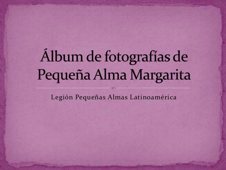 Legión Pequeñas Almas Latinoamérica