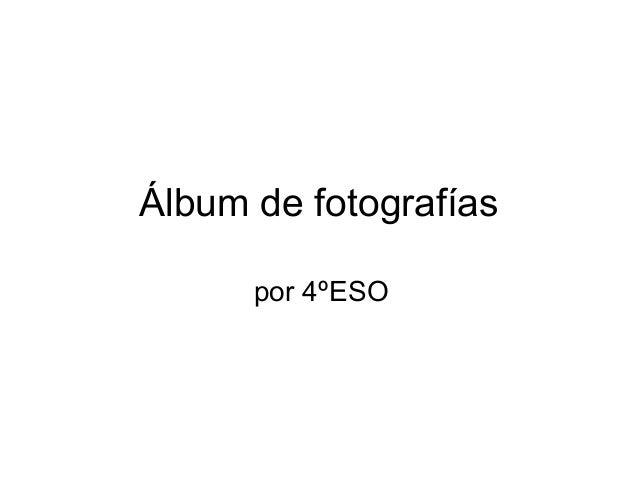 Álbum de fotografías por 4ºESO