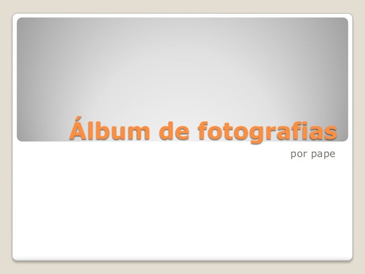 Álbum de fotografias                por pape