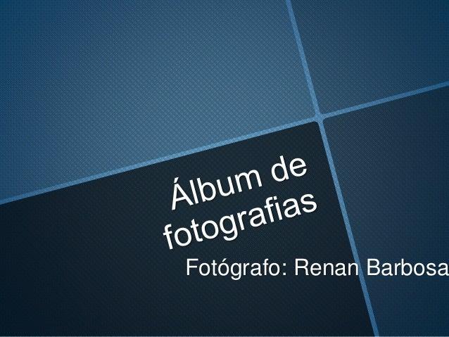 Fotógrafo: Renan Barbosa