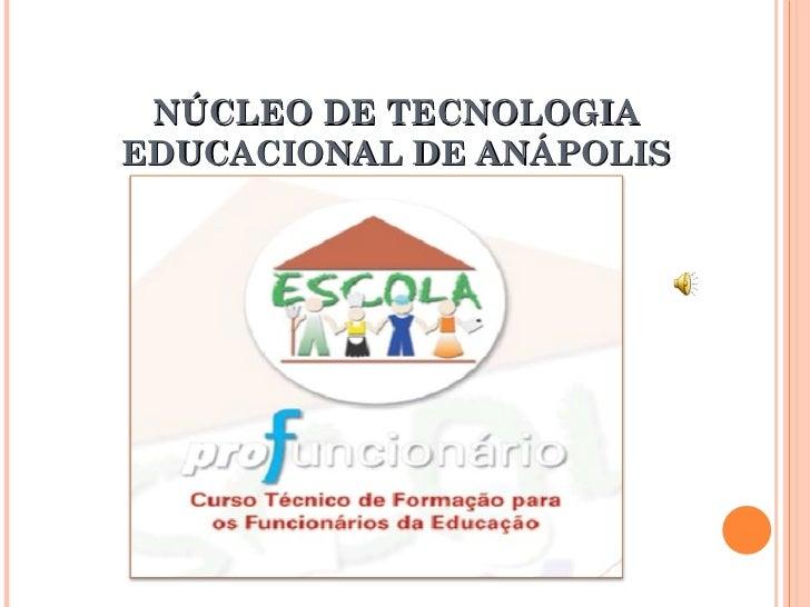 NÚCLEO DE TECNOLOGIA EDUCACIONAL DE ANÁPOLIS