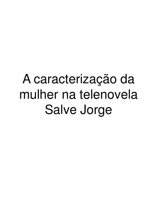 A caracterização damulher na telenovela    Salve Jorge