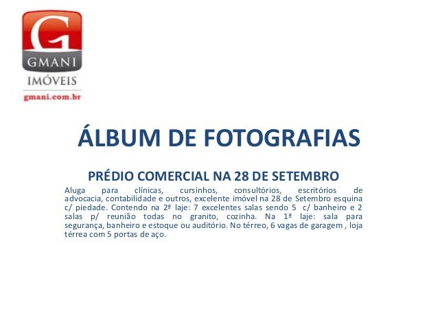 ÁLBUM DE FOTOGRAFIAS PRÉDIO COMERCIAL NA 28 DE SETEMBRO Aluga para clínicas, cursinhos, consultórios, escritórios de advoc...