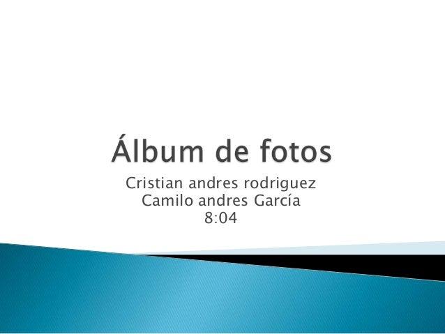 Cristian andres rodriguez Camilo andres García 8:04
