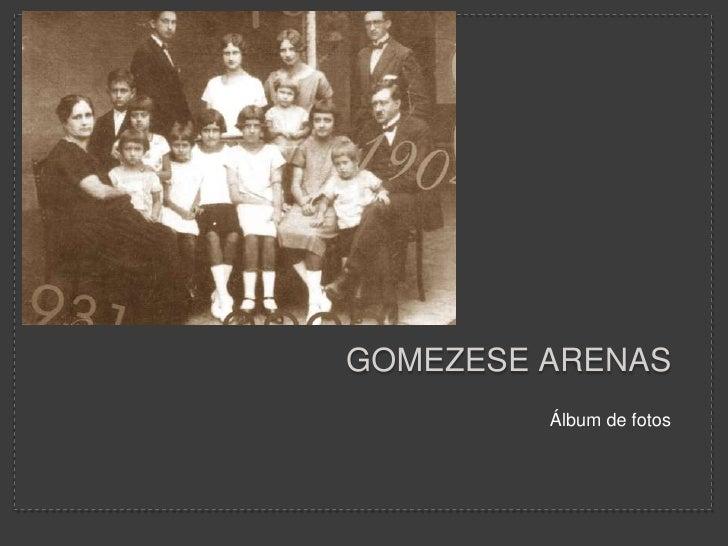 gomezese Arenas    <br />Álbum de fotos<br />