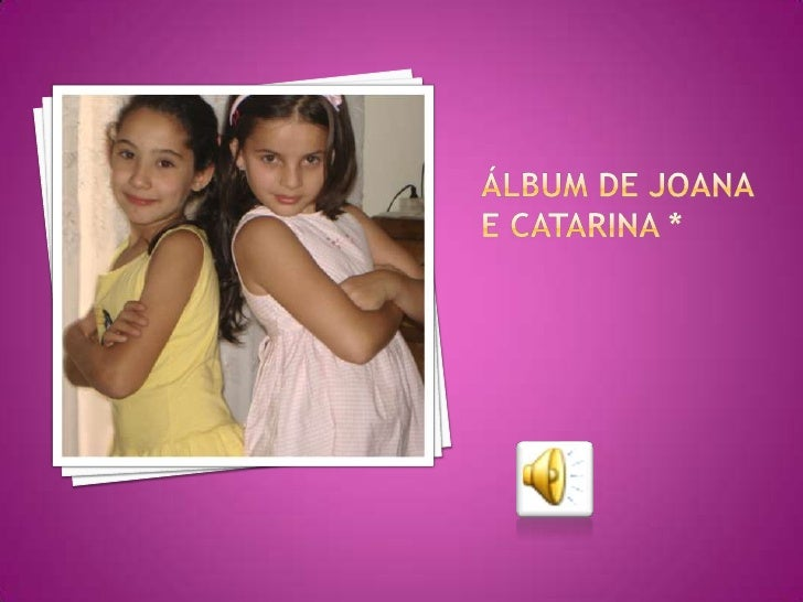 Álbum de Joana e Catarina *<br />