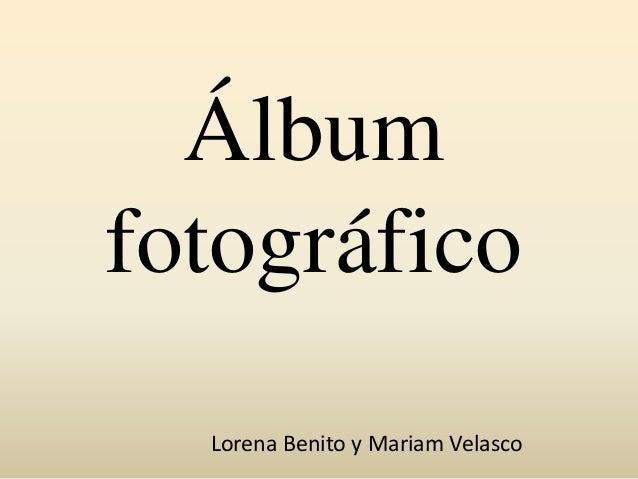 Álbum fotográfico Lorena Benito y Mariam Velasco