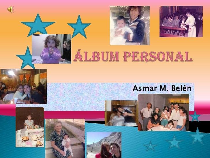 Álbum Personal<br />Asmar M. Belén<br />