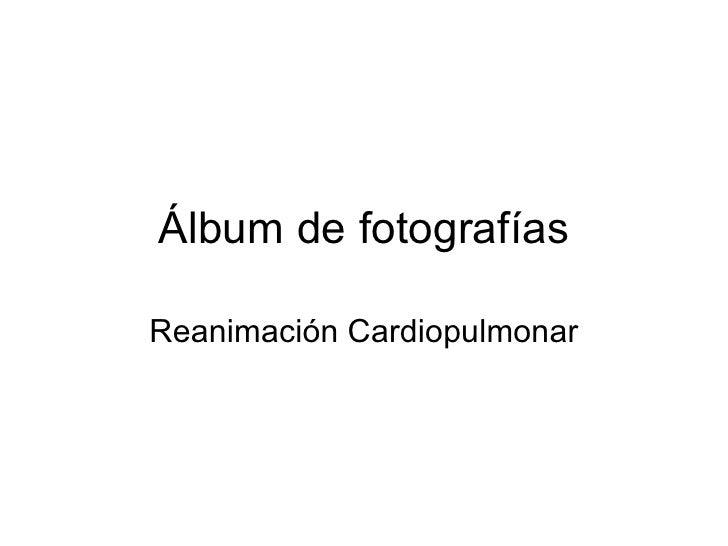 Álbum de fotografías Reanimación Cardiopulmonar