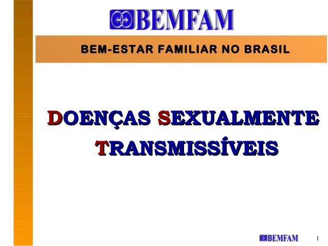 BEM-ESTAR FAMILIAR NO BRASILDOENÇAS SEXUALMENTE   TRANSMISSÍVEIS                                 1