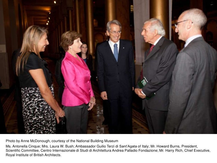 Laura Bush visits the opening of Palladio's Legacy: A Transatlantic Journey