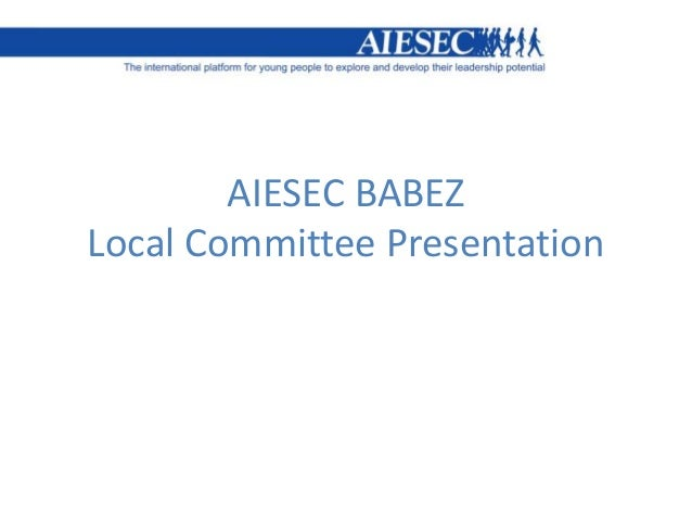 AIESEC BABEZ Local Committee Presentation