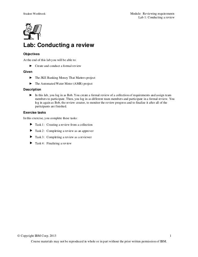 Student Workbook Module: Reviewing requirementsLab 1: Conducting a review© Copyright IBM Corp. 2013 1Course materials may ...