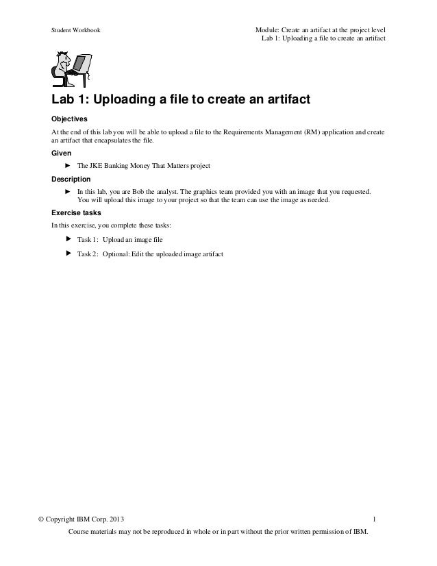 Student Workbook Module: Create an artifact at the project levelLab 1: Uploading a file to create an artifact© Copyright I...