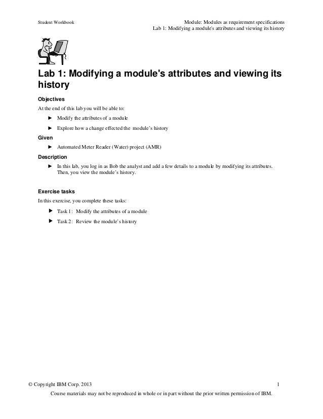 Student Workbook Module: Modules as requirement specificationsLab 1: Modifying a modules attributes and viewing its histor...