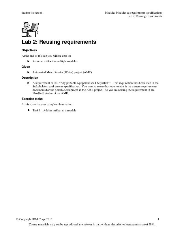 Student Workbook Module: Modules as requirement specificationsLab 2: Reusing requirements© Copyright IBM Corp. 2013 1Cours...
